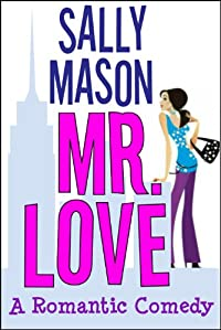 Mr. Love: A Romantic Comedy by Sally Mason ebook deal