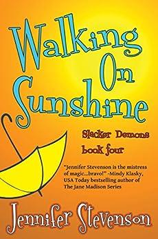 Walking On Sunshine: A Slacker Demons Novel by [Stevenson, Jennifer]