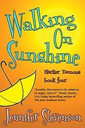 Walking On Sunshine: A Slacker Demons Novel
