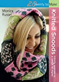 Knitted Snoods: Infinity scarves in a range of styles (Twenty to Make)