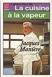 Le grand livre de la cuisine a la vapeur