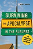 Surviving the Apocalypse in the Suburbs, Wendy Brown, 0865716811