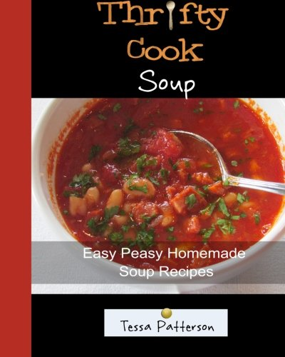 Download thrifty cook soup easy peasy homemade soup recipes book download thrifty cook soup easy peasy homemade soup recipes book pdf audio ida875jae forumfinder Choice Image