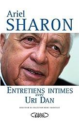 Ariel Sharon, Entretiens intimes avec Uri Dan