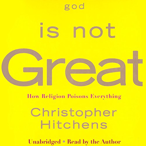 God Is Not Great: How Religion Poisons Everything Audiobook [Free Download by Trial] thumbnail