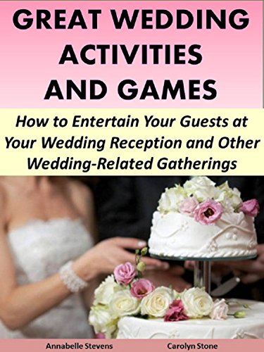 Great Wedding Activities and Games: How to Entertain Your Guests at ...
