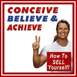Conceive, Believe, and Achieve