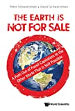 The Earth is Not for Sale: A Path Out of Fossil Capitalism to the Other World That is Still Possible by Peter Schwartzman, David Schwartzman