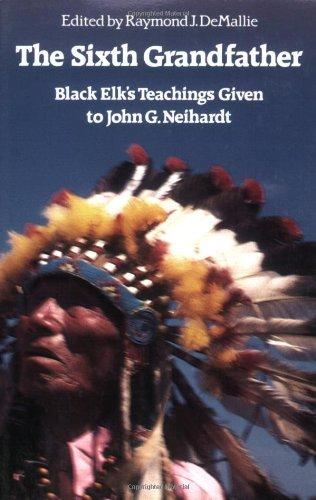 (The Sixth Grandfather:  Black Elk's Teachings Given to John G. Neihardt)