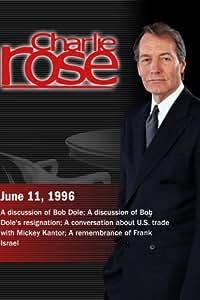Charlie Rose with Daniel Patrick Moynihan & William Cohen; Al Hunt & Gloria Borger; Mickey Kantor (June 11, 1996)