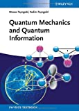 Quantum Mechanics and Quantum Information, Fayngold, Moses and Fayngold, Vadim, 3527406476