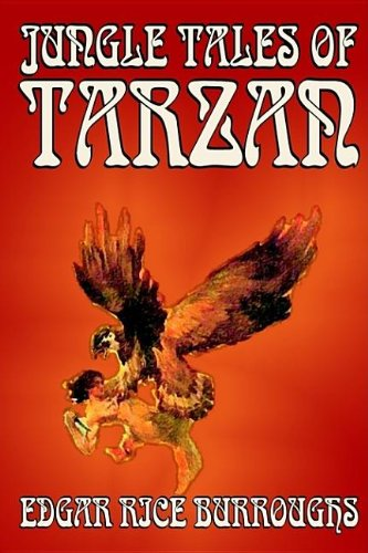 Download Jungle Tales of Tarzan by Edgar Rice Burroughs, Fiction, Action & Adventure, Literary pdf epub