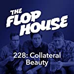 228: Collateral Beauty | Elliott Kalan,Dan McCoy,Stuart Wellington,John Hodgman
