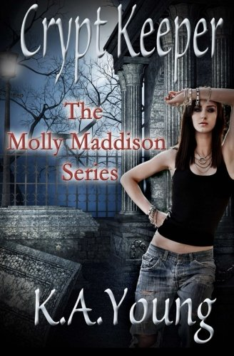 Download Crypt Keeper (The Molly Maddison Series) (Volume 1) pdf