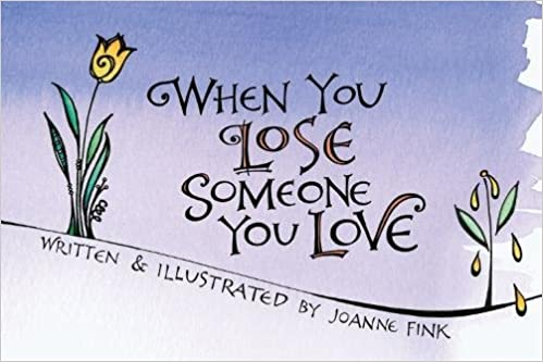 When You Lose Someone You Love Joanne Fink Fink 9781620082317