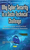 Why Cyber Security Is a Socio-Technical Challenge: New Concepts and Practical Measures to Enhance Detection (Computer Science, Technology and Applications)