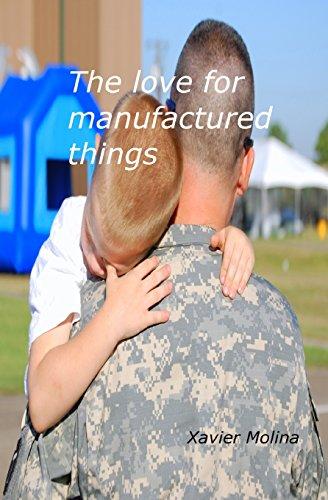 The Love For Manufactured Things: El Amor Por Las Cosas Manufacturadas