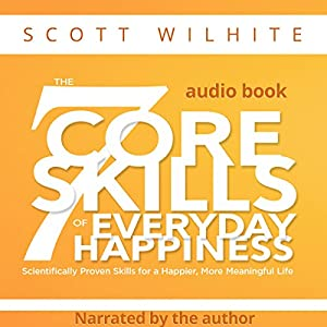 The 7 Core Skills of Everyday Happiness Audiobook