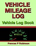 img - for Vehicle Mileage Log: Vehicle Log Book book / textbook / text book