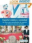 Espanol Medico y Sociedad: Un Libro P...