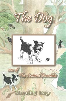 The Dog - who read his tag (one of the Animal Parables) (English Edition) de [Day, Martin J]