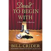 Dead, to Begin With: A Dan Rhodes Mystery (Sheriff Dan Rhodes Mysteries)