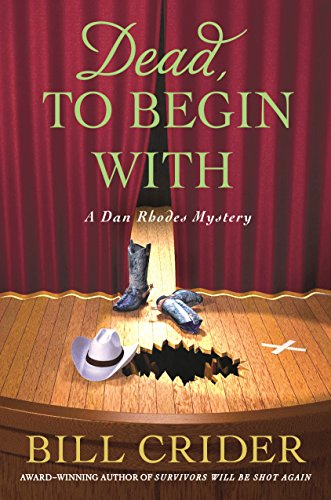 Dead, to Begin With: A Dan Rhodes Mystery (Sheriff Dan Rhodes Mysteries Book 24)