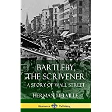 Bartleby, the Scrivener: A Story of Wall Street (Hardcover)