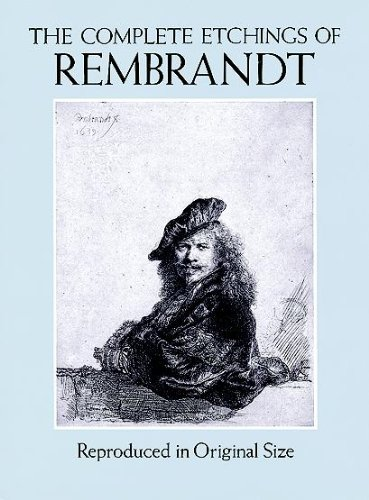 The Complete Etchings of Rembrandt: Reproduced in Original Size (Dover Fine Art, History of Art) (Rembrandt Etching)