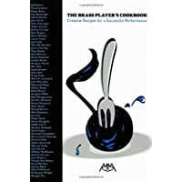 The Brass Player's Cookbook: Creative Recipes for a