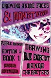 Drawing Anime Faces, Monsters and Characters : Purple Manga Edition 5 (Book 1): How to Draw Anime Girls & Manga Boys Characters Step by Step (Drawing Blue Exorcist Shonen Japanese Manga) (Volume 1)