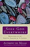 Seek God Everywhere: Reflections on the Spiritual Exercises of St. Ignatius