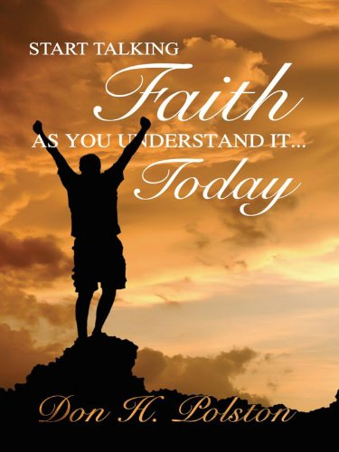 Start Talking Faith as You Understand It . . . Today
