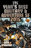 The Year's Best Military & Adventure SF 2015 (The Year's Best of Military and Adventure Science Fiction Stories)