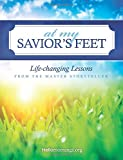 At My Savior's Feet: Life-changing Lessons from the Master Storyteller (Hello Mornings Bible Studies) (Volume 2)