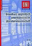 Uni Wissen Grundkurs anglistisch-amerikanistische Literaturwissenschaft: Anglistik/Amerikanistik, Sicher im Studium (Uni-Wissen Anglistik/Amerikanistik)