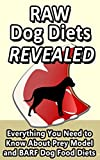 Raw Dog Diets Revealed: Everything You Need to Know About Prey Model and BARF Dog Food Diets