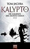 KALYPTO - Die Magierin der Tausend Inseln: Roman. Band 2 (Der Große Waldfürst, Band 2)