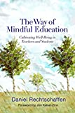 "Daniel Rechtschaffen, ""The Way of Mindful Education: Cultivating Well-Being in Teachers and Students"" (W.W. Norton, 2014)"
