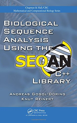 Biological Sequence Analysis Using the SeqAn C++ Library (Chapman & Hall/CRC Mathematical and Computational Biology) by CRC Press