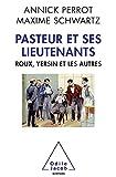 Image de Pasteur et ses lieutenants : Roux, Yersin et les autres