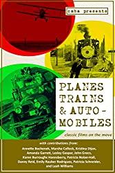 Planes, Trains & Automobiles: Classic Films on the Move (Classic Movie Blog Association Presents Book 2)
