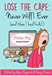Lose the Cape: Never Will I Ever (and then I had kids!) (Volume 2)
