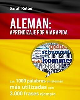 Aleman: Aprendizaje por Via Rapida: Las 1000 palabras en alemán más utilizadas con 3.000