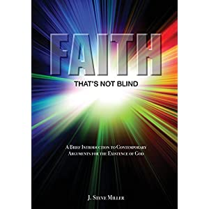 Faith That's Not Blind: A Brief Introduction to Contemporary Arguments  For the Existence of God
