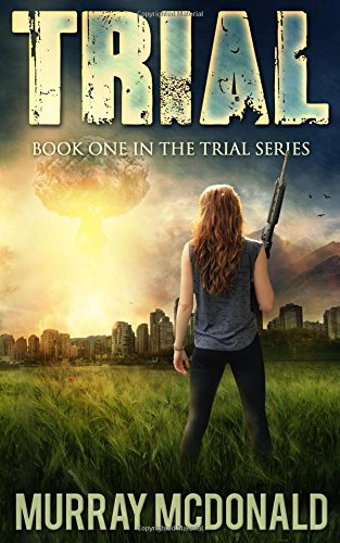 trial-a-post-apocalyptic-dystopian-thriller-the-trial-series