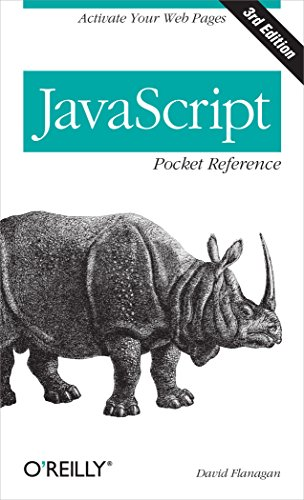 JavaScript Pocket Reference: Activate Your Web Pages (Pocket Reference (O'Reilly)) ()