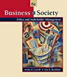 img - for Business and Society: Ethics and Stakeholder Management (with InfoTrac) (Available Titles CengageNOW) book / textbook / text book