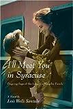 I'll Meet You in Syracuse, Lois Santalo, 0595681700