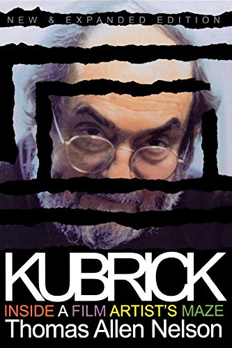 Kubrick, New and Expanded Edition: Inside a Film Artist's Maze